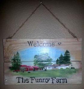 Funny Farm Plaque b
